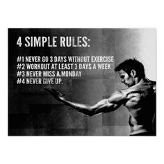 4 simple rules: never go 3 days without exercise workout at least 3 days a week never miss a Monday never give up Weight Loss Challenge, Weight Loss Transformation, Never Miss A Monday, Fitness Motivation, Muscle Building Supplements, Make Up Your Mind, Simple Rules, Motivational Posters, Bodybuilding Motivation