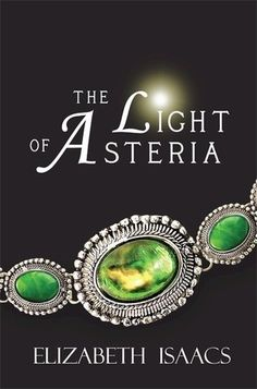 The Light of Asteria by Elizabeth Isaacs. Favorite ya books, best teen books