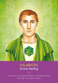 """Hilarion was once a living hermit of incredible sensitivity. Now as an Ascended Master or Keeper of the Light, Hilarion, helps lightworkers channel their sensitivity in ways that can have a healing effect on their life and the world. """"Thank you, Hilarion, for helping me channel my sensitivity that I may be of service to myself and the world!"""" - Kyle Gray. Artwork: Lily Moses. Keepers of the Light Oracle (Hay House, October 2016)"""