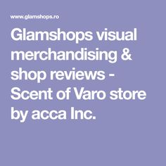 Glamshops visual merchandising & shop reviews - Scent of Varo store by acca Inc.