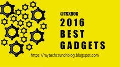 My 2016 Best Gadgets Pick