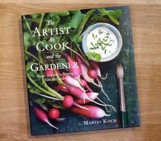 The Artist the Cook and the Gardener (Maryjo Koch)