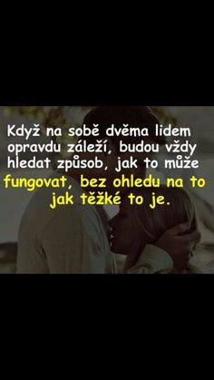 Skoda ze se nas to netyka Love Text, Lovers Quotes, Motto, Cute Couples, Best Quotes, Quotations, It Hurts, Motivational Quotes, Positivity