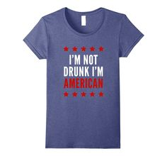 I'm Not Drunk I'm American T-Shirt Funny 4th Of July Tee