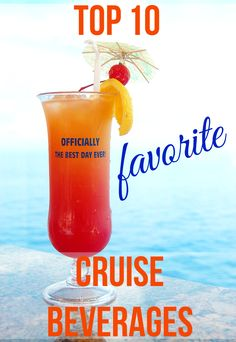Top 10 Favorite Cruise Beverages