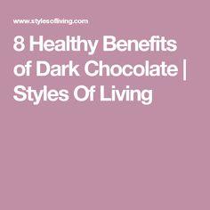 8 Healthy Benefits of Dark Chocolate | Styles Of Living