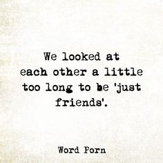 Sad Love Quotes : QUOTATION – Image : Quotes Of the day – Life Quote We looked at each other a little too long to be 'just friends'. Sharing is Caring Quotes For Him, Words Quotes, Wise Words, Quotes To Live By, Sayings, Qoutes, Quotes Images, Relationship Quotes, Life Quotes
