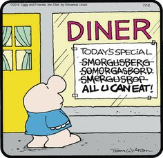 A smorgasbord by any other name would still smell like an All-You-Can-Eat as in this #Ziggy #comic.      trynewfoods.blogspot.com