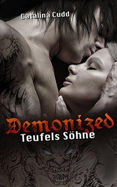 Demonized Teufels Söhne von Catalina Cudd, http://www.amazon.de/dp/B00QEAHABW/ref=cm_sw_r_pi_dp_1d8iwb1Z42T75