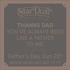 StarDust Theatrical Dining Father's Day 2015 Art Quotes, Fathers Day, Thankful, Dining, Books, Food, Libros, Father's Day, Book