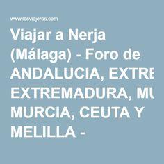 Viajar a Nerja (Málaga) - Foro de ANDALUCIA, EXTREMADURA, MURCIA, CEUTA Y MELILLA - LosViajeros