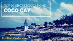 Our Top Ten Shore Excursions for your next trip to Royal Caribbean's private island of Coco Cay, Bahamas
