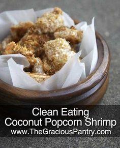 Clean Eating Recipes   Clean Eating Coconut Popcorn Shrimp