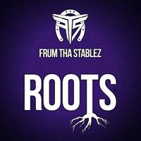 Frum Tha Stablez - Roots Feat. Axeman & Frisko (Prod. by DJ Montana) by FrumThaStablez on SoundCloud