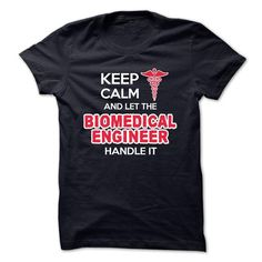 Keep calm and Let Biomedical Engineer handle it T-Shirt Hoodie Sweatshirts uie. Check price ==► http://graphictshirts.xyz/?p=40168