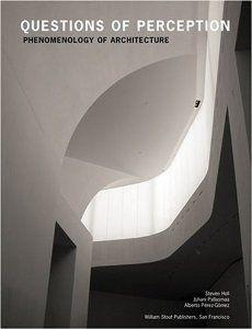 Questions of Perception: Phenomenology of Architecture: Steven Holl, Juhani Pallasmaa, Alberto Perez-Gomez: 9780974621470: Amazon.com: Books...