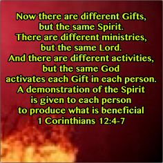 THE GIFTS OF THE SPIRIT ARE TO BE ACTIVE IN THE CHURCH.  The Gifts of the Spirit are available to, and to be used by, all believers.  They flow from God's grace & their use should be motivated by love.  The Gifts of the Spirit show forth the Glory of God; you are merely a willing channel through which God may bless His church.  As you dedicate and yield yourself to Him, His Spirit will flow through you as the need requires. 1 Cor 12:4-11;  14:1-5, 26-28, 14:33, 39-40.