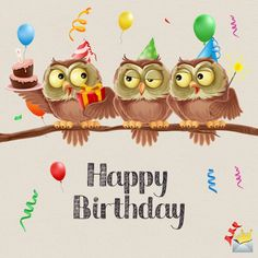 Happy birthday image with owls. Looking for the image you can share with someone to honor them for their birthday? Among these funny happy birthday images you'll find the one that suits your case best. Share it and make a Cool Happy Birthday Images, Happy Birthday Best Friend, Birthday Wishes And Images, Birthday Wishes Cards, Happy Birthday Messages, Happy Birthday Greetings, Happy Birthday Wishes Friendship, Happy Birthday Typography, Birthday Blessings
