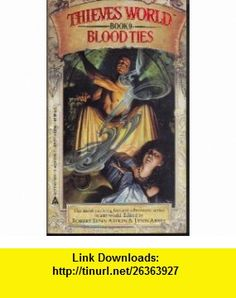 Blood Ties (Thieves World) (9780441805983) Robert Asprin , ISBN-10: 0441805981  , ISBN-13: 978-0441805983 ,  , tutorials , pdf , ebook , torrent , downloads , rapidshare , filesonic , hotfile , megaupload , fileserve