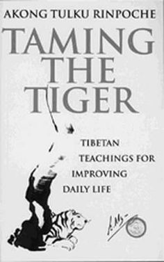 Taming the Tiger: Tibetan Teachings for Improving Daily Life