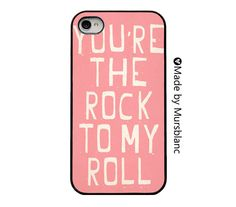 iphone 4 case - You're the rock to my roll.