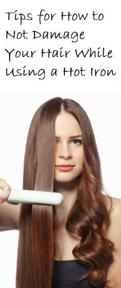 Tips for How to Not Damage Your Hair While Using a Hot Iron