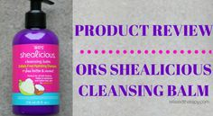 ORS Shealicious Cleansing Balm Shampoo is sulfate-free with shea butter and natural coconut oil for a gentle cleansing experience. Cleanses well, does not strip hair or cause build-up. relaxedthairapy.com