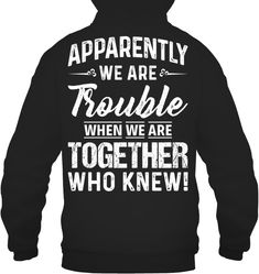 Apparently Were Trouble When We Are Funny Shirts Funny T Shirts For Woman and Men Offensive T Shirts