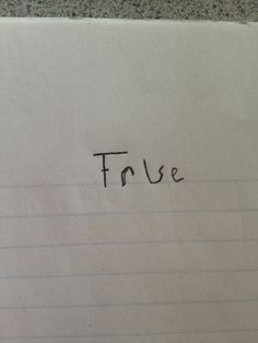 thats just ambiguous enough to write on every true/false question