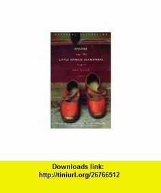 Balzac and the Little Chinese Seamstress Publisher Anchor Dai Sijie ,   ,  , ASIN: B004UZV5H8 , tutorials , pdf , ebook , torrent , downloads , rapidshare , filesonic , hotfile , megaupload , fileserve