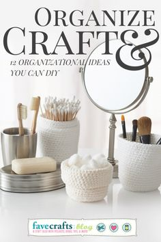 Organize & Craft: 12 Organizational Ideas YOU Can DIY!