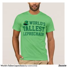 World's Tallest Leprechaunst patricks day decorations, st patricks day crafts, st patricks day,   st patrick's day ideas, st. patrick's day theme, st. patrick's day activities, t shirts #saint #saintpatricksday #stpatricksday #design #trend #saintpatricksday2018 #patricks #greenday #stpatricksday2018 #style #StPatricksFest #SaintPatricksDay #saint #shamrock #StPatricksDayShirt #tshirt #tshirts #womentshirts #hoodie #hoodies #jacket #menswear #menwithstreetstyle