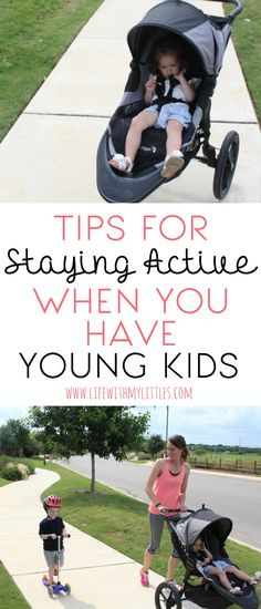 hese tips for staying active when you have young kids are so helpful! If you aren't sure how to find ways to exercise and stay fit with kids, this post is for you! #SummitX3Stroller #ad