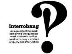 Why do we not have this symbol on smart phones?!?  . . . . #devonstrang #wordoftheday #wotd #word #words #wordporn #dictionary #language #definition #interrobang #punctuation #punctuationmark #question #questionmark #exclamation #exclamationpoint #query #interjection #symbol