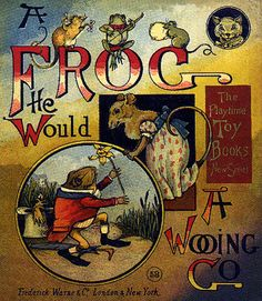 A Frog He Would a Wooing Go - The Playtime Toy Books Series 1919