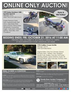 Online Only Auction of Cadillac & Harley! Bidding Ends: Fri. Oct. 21, 2016 at 11:00am Preview: Oct. 19 from 11am-1pm at 2044 Sherwood Court, Swanton, OH 43558 Bid Now Online at www.pamelaroseauction.com! Questions? Call 419-865-1224 Pamela Rose Auction Co. LLC #PamelaRoseAuction