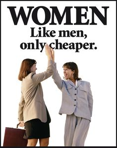 The wage gap: pay inequality. Women currently make approximately 80 cents for every dollar that men earn.