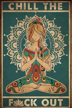 Yoga Chill The Fuck Out vintage poster - Tagotee Frases Namaste, Namaste Art, Namaste Images, Namaste Sign, Namaste Quotes, Namaste Tattoo, Yoga Images, Zen Quotes, Wallpaper Yoga