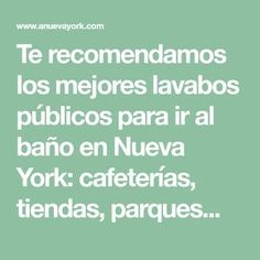 Te recomendamos los mejores lavabos públicos para ir al baño en Nueva York: cafeterías, tiendas, parques...