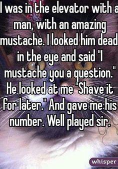 This is a beard joke Whisper Funny, Whisper Quotes, Good Comebacks To Guys, Amazing Comebacks, Clever Comebacks, Funny Comebacks, Puns Hilarious, Corny Jokes, Dad Jokes