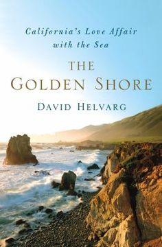 The Golden Shore/David Helvarg.  POP READ COLL   HEL