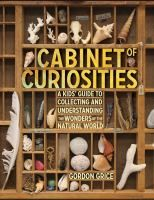 Cabinet of curiosities : collecting and understanding the wonders of the natural world