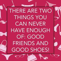 So true of us shoe lovers!