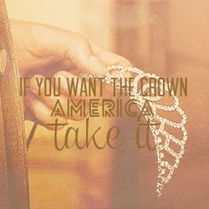 I don't want the crown. I just want Maxon.... and the crown would be a very responible addition to him.