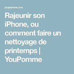 Rajeunir son iPhone, ou comment faire un nettoyage de printemps | YouPomme