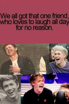 Niall laughs at everything aha xx<<< I laugh at everything too :P