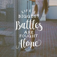 """some good quotes on life """"Life's biggest battles are fought alone"""" Small Quotes, Top Quotes, Happy Quotes, Some Good Quotes, Great Quotes, Quotes To Live By, Inspirational Quotes Pictures, Inspiring Quotes About Life, Motivational Quotes"""