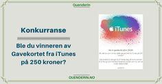 Ble du vinneren av Gavekortet på 250 kroner fra iTunes Itunes, Chart