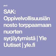 SAK: Oppivelvollisuusiän nosto torppaamaan nuorten syrjäytymistä | Yle Uutiset | yle.fi