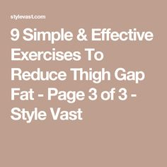 9 Simple & Effective Exercises To Reduce Thigh Gap Fat - Page 3 of 3 - Style Vast